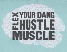 Flex Your Dang Hustle Muscle