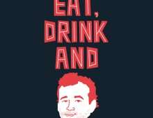 Eat, Drink and Bill Murray (aka Lost In Illustration)