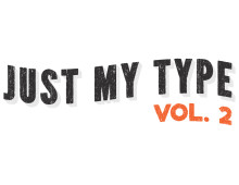 Just My Type Vol. 2