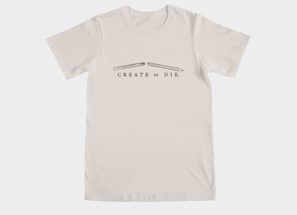 Create or Die Shirt - lunchboxbrain